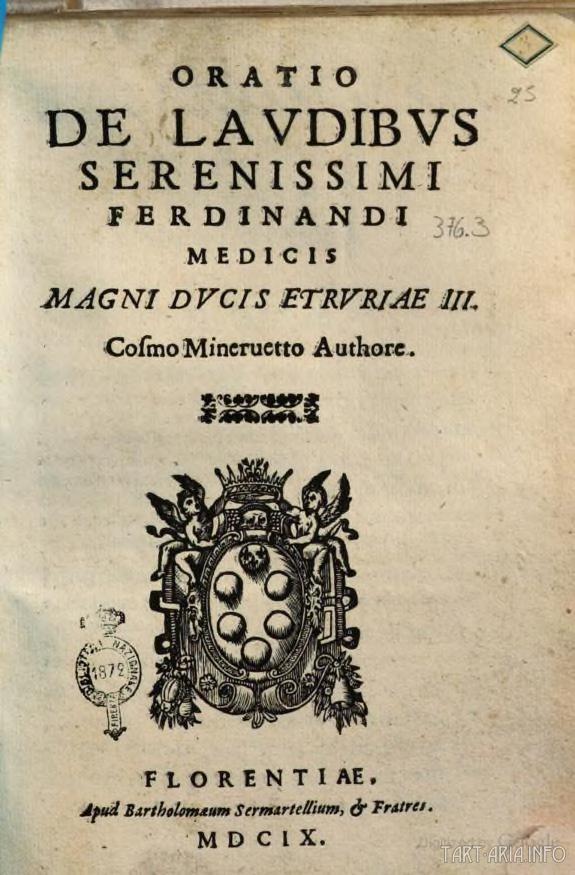 Речь в похвалу Фердинанда Медичи, великого герцога Этрурии III, 1609г. Источник